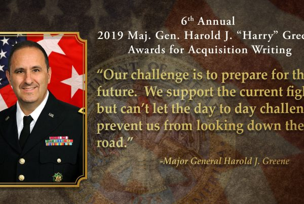 "6th Annual Maj. Gen. Harold J. ""Harry"" Greene Awards for Acquisition Writing competition"
