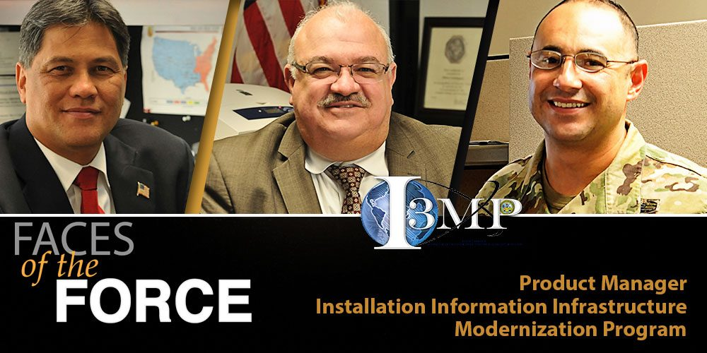 Faces of the Force: Product Manager Installation Information Infrastructure Modernization Program